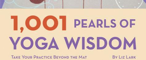 Book Review: 1001 Pearls of Yoga Wisdom by Liz Lark
